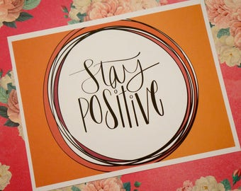 Stay Positive - Cardstock Print!