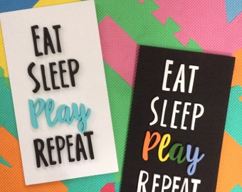 Sale - Eat Sleep Play Repeat/Modern kid's decor/Playroom decor
