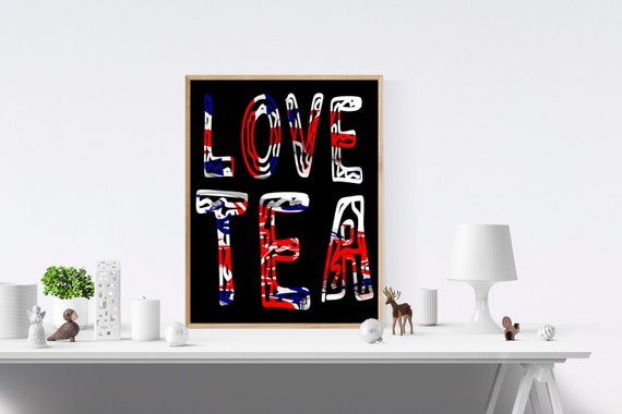 Tea, Love Sign, Love Signs, Love Print, Love Prints, Art Print, Art Prints, Wall Prints, Wall Art, Digital, Prints, Print Wall Art