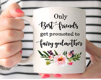 Only the Best Friends Get Promoted to Fairy Godmother Mug - Only the Best Friends Get Promoted - Godmother Mug - Godmother Coffee Mug
