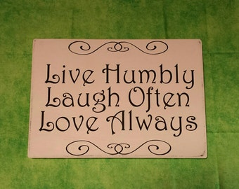 Live Humbly Laugh Often Love Always, Inspiring Quote. Unique House Warming Gift, Inspirational Quote, Pretty Home Decor, Cottage Decor