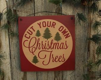 Cut Your Own Christmas Trees Handmade Wood Sign, Winter Handmade