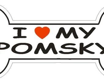 I love My Pomsky Dog  Bone Vinyl Decal Car Window Bumper Sticker Yeti Tumbler Laptop Cell Phone 2 Available 00077