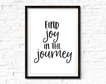 Find joy in the journey, printable inspirational quote, Print wall art, Wall print, Travel art print, journey quote, travel print,