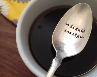 Coffee spoon, hand stamped spoon, liquid sanity spoon, gift