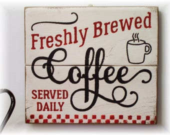 Freshly Brewed Coffee served daily wood sign farmhouse fixer upper style
