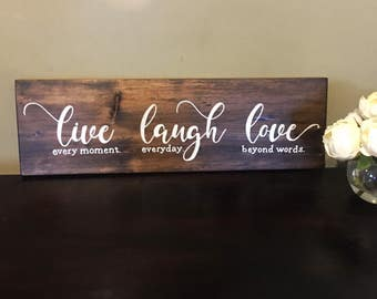 Live Laugh Love Wood Sign, Hand Lettered Sign, Home Decor, Housewarming Gift, Live Every Moment Laugh Everyday Love Beyond Words, Welcoming
