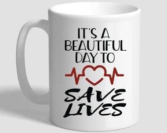 It's A Beautiful Day To Save Lives, Gift For Nurse, Nurse Mug, Nurse Gift