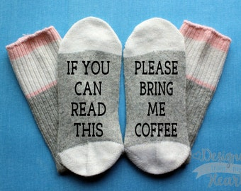 If you can read this please bring me coffee - Coffee Lover Gift - Coffee Addict - Ladies Saying Socks - Stocking Stuffer - Christmas Gift