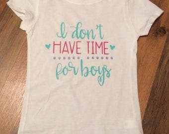I Don't Have Time For Boys Tee