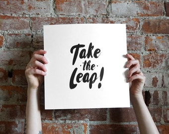 "Typographic Print - 12"" x 12"" - Black & White - Take the Leap"