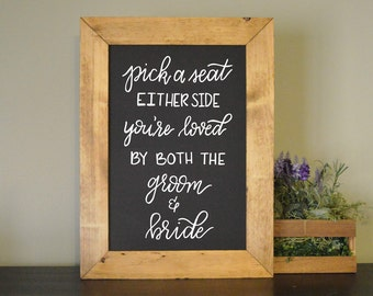 Pick a seat | Wedding decor | Wood framed chalkboard sign