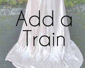ADD A TRAIN - add on this listing to get a longer train on your dress or skirt