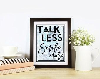 Talk Less Smile More Print