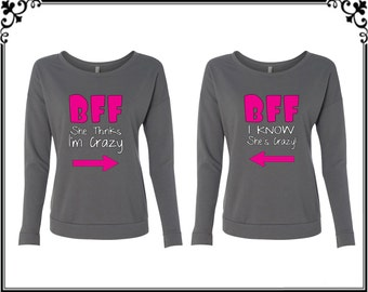Long Sleeve Scoopneck Tshirt T-shirt Tee Best Friends Tshirt  BFF She Thinks I'M Crazy BFF I Know She's Crazy  Best Friend For Life