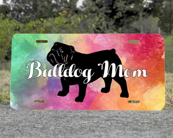 Bulldog Boxer Beagle Frenchie German Shepherd Golden Retriever Labrador Poodle Yorkie Your Choice Mom Dog Lover Metal License Plate Gift