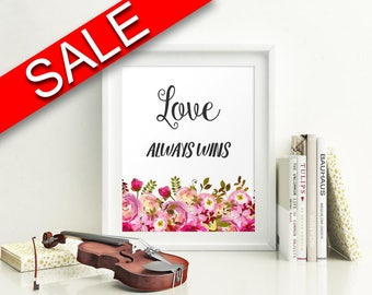 Wall Art Love Always Wins Digital Print Love Always Wins Poster Art Love Always Wins Wall Art Print Love Always Wins Home Art Love Always