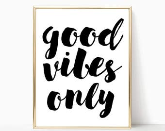 Good vibes only printable, print, good vibes only wall art, wall decor, sign, printable art, good vibes only poster, 5x7, 8x10, 11x14