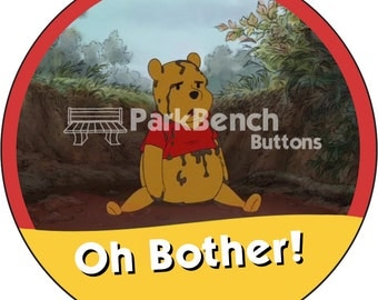 Oh Bother I'm Celebrating Winnie The Pooh  Button