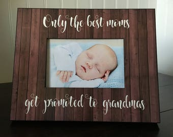 Grandma picture frame for Pregnancy reveal // only the best moms get promoted to grandma // 4x6 picture frame for grandmother