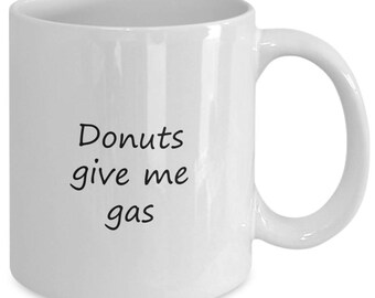 "Funny ""Donuts give me gas"" ceramic coffee mug"