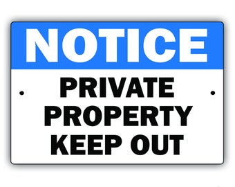 "Notice - Private Property Keep Out 8"" x 12"" Aluminum Metal Sign"