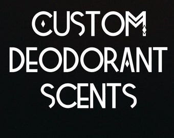 Custom Deodorant Scents