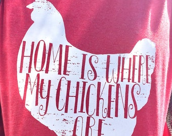 Home is Where My Chickens Are Tee