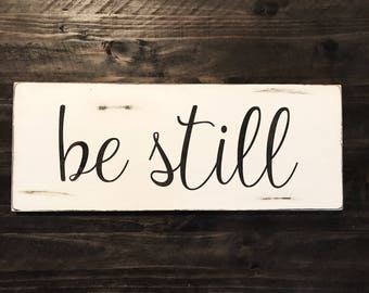 Be still wood sign, wedding gift, anniversary gift, love quote sign, love sign, wall art quotes