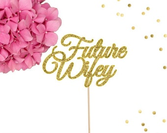 Future Wifey Cake Topper, Engagement Cake Topper, Bachelorette Party, She Said Yes, Bridal Shower Cake Topper, Wifey Cake Topper, Future Mrs