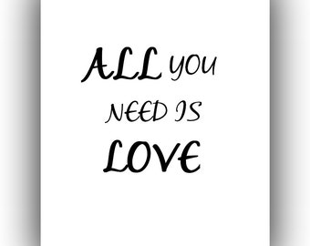 All You Need is Love. Inspirational Quote, Printable