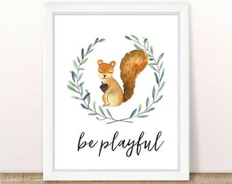 PRINTABLE Squirrel Nursery Art Print, Be Playful Squirrel Art Print, Squirrel Nursery, Woodland Girl Boy Nursery, Watercolor Squirrel Print