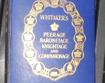 Whittikers Peerage, Baronetage, Knightage, & Companionage 1938