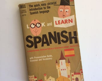 Look and Learn Spanish - Francisco Ibarra 1962 - Vintage Books - Foreign Language - 1960s - Homeschool - Teach Spanish - Picture Immersion