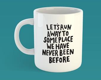 Lets Run Away Mug