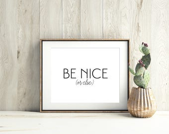 Be Nice (Or Else)