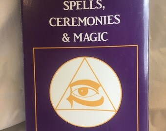 The Complete Book of Spells, Ceremonies & Magic