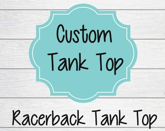 Custom Tank Tops- Tank Top- Womans Tank Top-Custom Design
