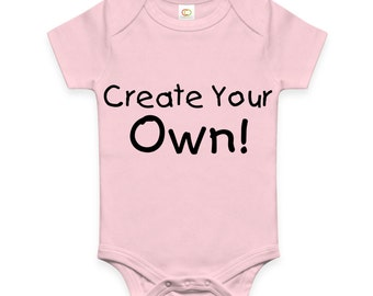 Create your own baby one piece. You create or we will create it for you. NB-24 MONTHS