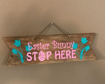 Easter Bunny Stop Here Sign