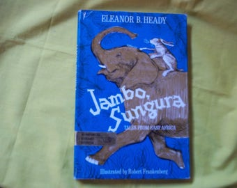 Jambo, Sungura, Tales from East Africa told by Eleanor B. Heady, Illustrated by Robert Frankenberg