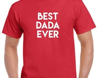 Best Dada Ever Shirt- Gift for Dad- Fathers Day Gift