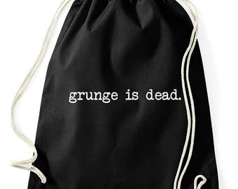 Grunge is dead gym bags