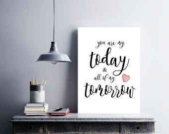 You are my today & all of my tomorrow, Wedding Print, Love Quote, Printable Art, Printable Decor, Instant Download Digital Print