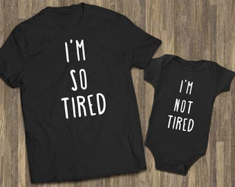 Dad Son Shirts | Mommy Baby Outfit | Father Baby | I'm So Tired Set |  Mom Baby Outfit | New Mom Gift | Dad Baby Sets | Newborn Mom Matching