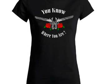 You Know Were You Are ? Women T Shirt