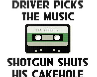 Driver Picks the Music Shotgun Shuts His Cakehole - Supernatural Cross Stitch Pattern