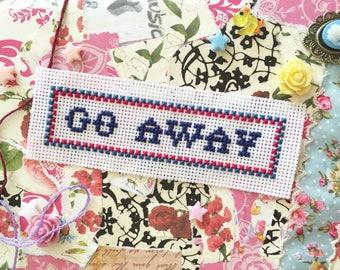 Go Away cross stitch