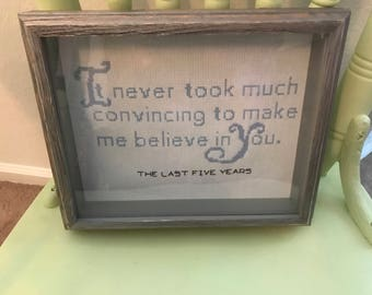 Believe in You - The Last Five Years quote cross stitch pattern