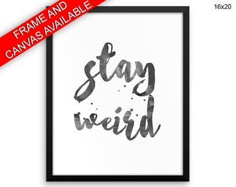 Stay Weird Wall Art Framed Stay Weird Canvas Print Stay Weird Framed Wall Art Stay Weird Poster Stay Weird Different Art Stay Weird